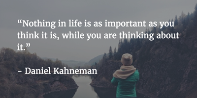 Nothing in life is as important as you think it is