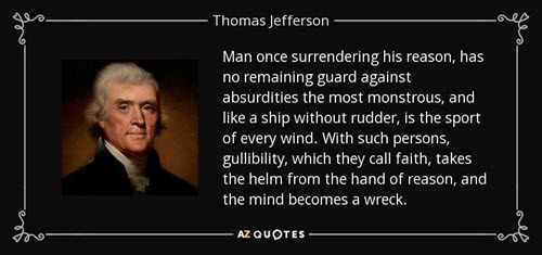 Man once surrendering his reason has no remaining guard against absurdities